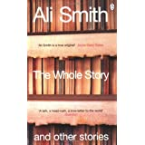 The Whole Story and Other Storiesby Ali Smith