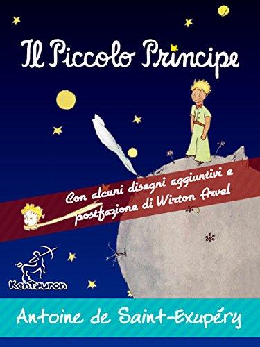 Il Piccolo Principe Edizione integrale con alcuni disegni aggiuntivi dell'autore e postfazioneracconto di Wirt PDF
