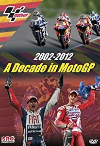 2002-2012 - A Decade in MotoGP