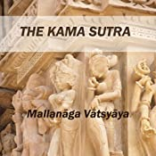The Kama Sutra | [Mallanaga Vatsyayana, Richard Francis Burton (translator)]