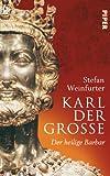 Karl der Große: Der heilige Barbar