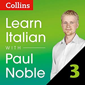 Collins Italian with Paul Noble - Learn Italian the Natural Way, Part 3 Audiobook