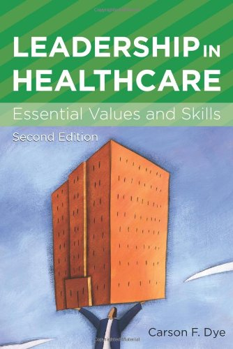 Leadership in Healthcare: Essential Values and Skills...