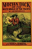 img - for Mocha Dick: Or The White Whale of the Pacific book / textbook / text book