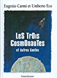 Les trois cosmonautes : Et autres contes