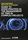 img - for Guide to Good Practice in the Management of Time in Complex Projects book / textbook / text book