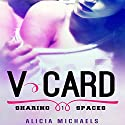 V-Card: Sharing Spaces, Volume 1 (       UNABRIDGED) by Alicia Michaels Narrated by Marami Hung