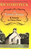 The Teacher's Funeral: A Comedy in Three Parts (0803727364) by Richard Peck