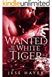 Wanted by the White Tiger: Paranormal Shape-Shifter Romance