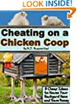Cheating on a Chicken Coop: 8 Cheap I...