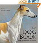 The Dog Book: Dogs of Historical Dist...