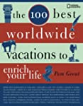 The 100 Best Worldwide Vacations to E...