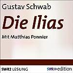 Die Ilias | Gustav Schwab