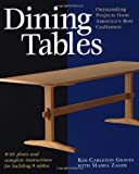 Dining Tables: Outstanding Projects from Americas Best Craftsmen (Furniture Projects)