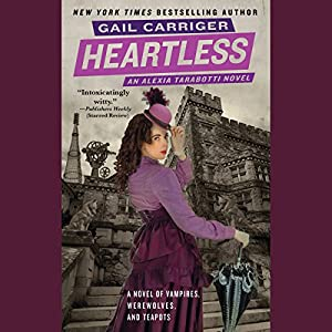 Heartless: The Parasol Protectorate, the Fourth | [Gail Carriger]