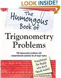 The Humongous Book of Trigonometry Problems
