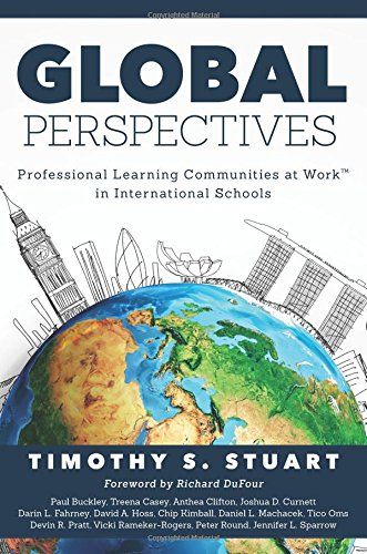 Global Perspectives: Professional Learning Communities at WorkTM in International Schools (Fully Institutionalize Behaviors Consistent with PLC Expectations) (Timothy Training Program compare prices)