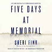 Five Days at Memorial: Life and Death in a Storm-Ravaged Hospital | [Sheri Fink]