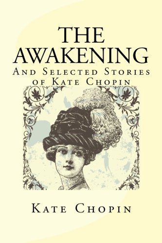 character analysis in the awakening by kate chopin The awakening kate chopin  attitude, behavior, and overall character  throughout the course of the novel, as she becomes aware of and examines the  private,.