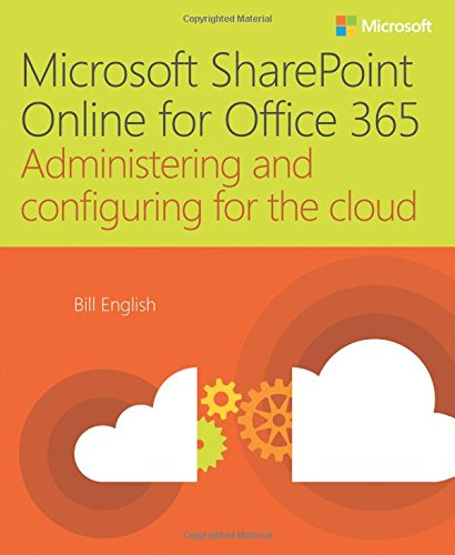 SharePoint Online for Office 365: Administering and configuring for the cloud