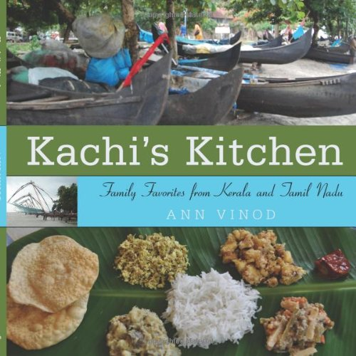 Kachi's Kitchen: Family Favorites from Kerala and Tamil Nadu