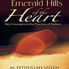 Emerald Hills of the Heart: Key Concepts in the Practice of Sufism. Vol.2 Audiobook by Fethullah Gulen Narrated by Jason Levenberg