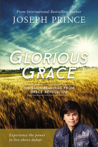 Download Glorious Grace: 100 Daily Readings from Grace Revolution