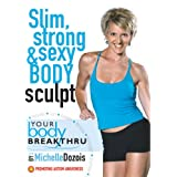Your Body Breakthrough Slim...by Michelle Dozois