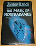 The Mask of Nostradamus: A Biography of the World's Most Famous Prophet (0684190567) by Randi, James