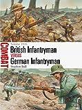 British Infantryman vs German Infantryman: Somme 1916 (Combat Book 5)