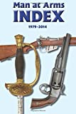 img - for Man At Arms Index 1979-2014 book / textbook / text book