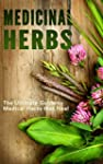 Medicinal Herbs: The Ultimate Guide t...
