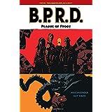 B.P.R.D. Volume 3: Plague of Frogs ~ Mike Mignola
