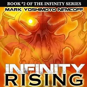INFINITY Rising (INFINITY Series, Book 2) | [Mark Yoshimoto Nemcoff]