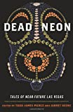 img - for Dead Neon: Tales of Near-Future Las Vegas (WEST WORD FICTION) book / textbook / text book