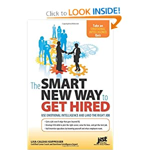    	The Smart New Way to Get Hired -- Use Emotional Intelligence and Land the Right Job