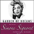 Garden of Dreams: The Life of Simone Signoret Hörbuch von Patricia A. DeMaio Gesprochen von: Julie Carruth