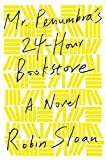 Mr. Penumbras 24-Hour Bookstore: A Novel