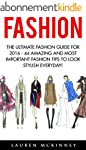 Fashion: The Ultimate Fashion Guide f...