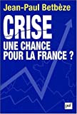 echange, troc Betbèze Jean-Paul - Crise : une chance pour la France ?