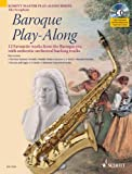 img - for BAROQUE PLAY ALONG ALTO SAX: 12 (TWELVE) WORKS FROM THE BAROQUE ERA BOOK/CD (Schott Master Play-Along) book / textbook / text book