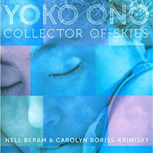 Yoko Ono: Collector of Skies | [Nell Beram, Carolyn Boriss-Krimsky]