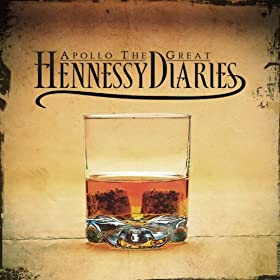 Hennessy Diaries [Explicit]