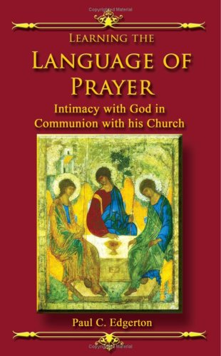 Learning the Language of Prayer: Intimacy with God In...