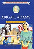 Abigail Adams: Girl Of Colonial Days (Turtleback School & Library Binding Edition) (Childhood of Famous Americans (Pb)) (0785755780) by Wagoner, Jean Brown