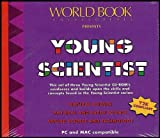 img - for World Book Encyclopedia Presents Young Scientist: Natural Science, Physical and Earth Science, Applied Science and Technology [3 CD-ROM's] book / textbook / text book