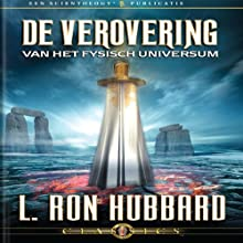 De Verovering Van Het Fysisch Universum (Conquest of the Physical Universe, Dutch Edition) Audiobook by L. Ron Hubbard Narrated by  uncredited