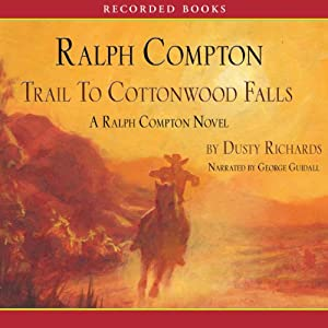 Trail to Cottonwood Falls: A Ralph Compton Novel | [Dusty Richards]