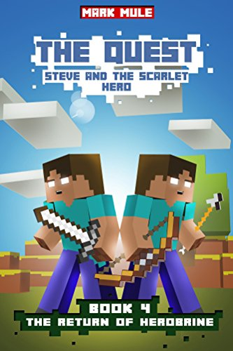 The Quest: Steve and the Scarlet Hero (Book 4): The Return of Herobrine  (An Unofficial Minecraft Book for Kids Ages 9 - 12 (Preteen) (The Quest: The Untold Story of Steve) (The Quest Kindle compare prices)