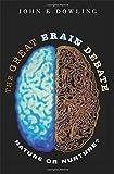 The Great Brain Debate: Nature or Nurture? (Science Essentials)